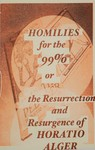 Homilies for the 99% or the Resurrection and Resurgence of Horatio Alger
